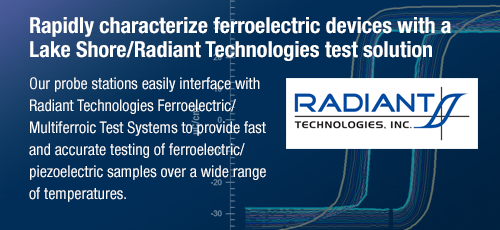 Rapidly characterize ferroelectric devices with a Lake Shore/Radiant Technologies test solution
