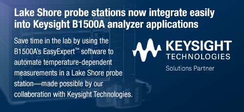 Lake Shore probe stations now integrate easily into Keysight B1500A analyzer applications